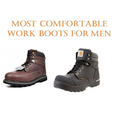 Top 15 Most Comfortable Work Boots For Men In 2018 Work Wear