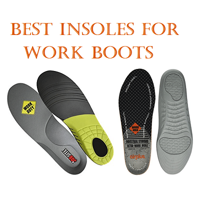 Best Insoles For Work Shoes