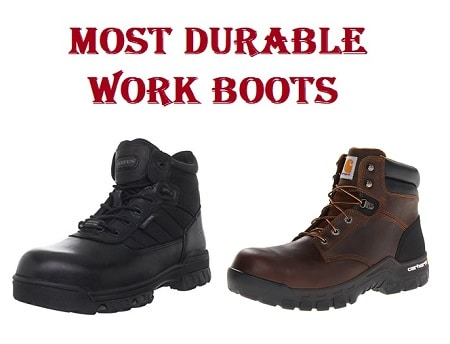 6474410bdb3 Top 15 Most Durable Work Boots in 2019 - Complete Guide