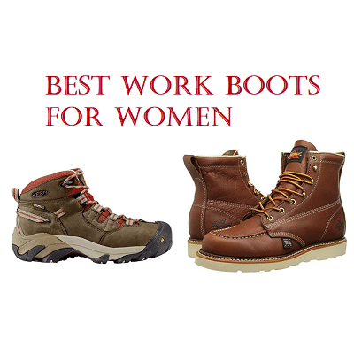 003a763d30 The Best Work Boots For Women in 2019 – Top 10 List and Reviews