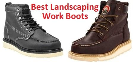 The Best Landscaping Work Boots Reviewed!