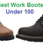 Top 15 Best Work Boots Under 100 in 2020