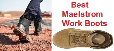 Top 10 Best Maelstrom Work Boots in 2019