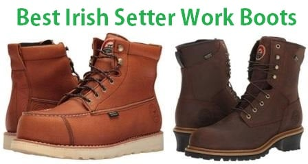 Top 15 Best Irish Setter Work Boots in 2019