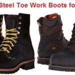 Top 15 Best Steel Toe Work Boots for Men in 2020
