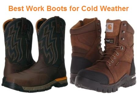 Top 15 Best Work Boots for Cold Weather in 2020