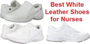 Top 15 Best White Leather Shoes for Nurses in 2020