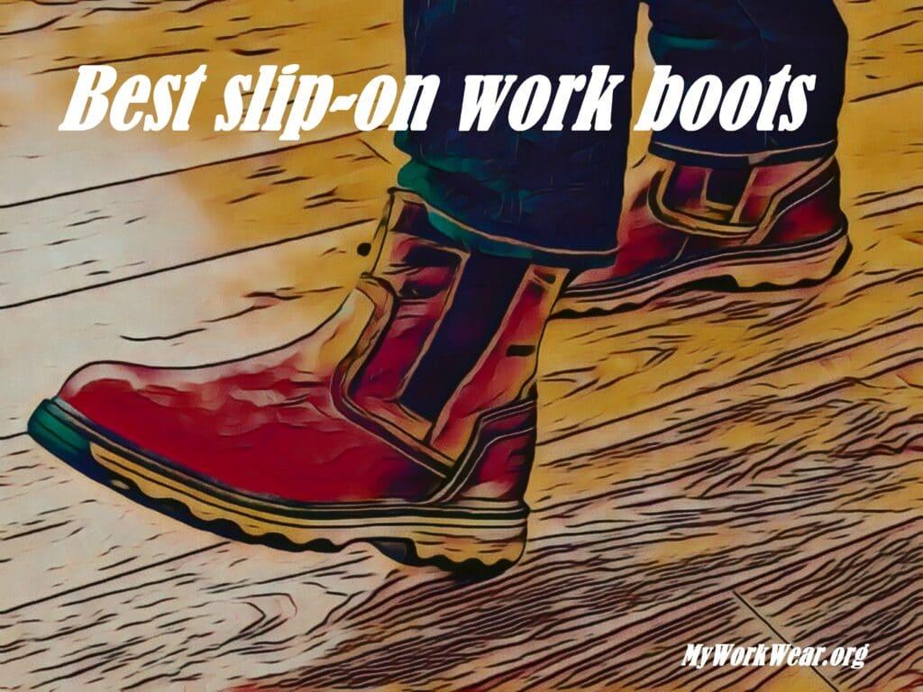 Best Slip-on work Boots v1